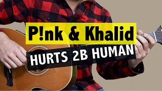Download Hurts 2B Human - Pink & Khalid // Easy Guitar Lesson (+ FREE TAB) Mp3 and Videos
