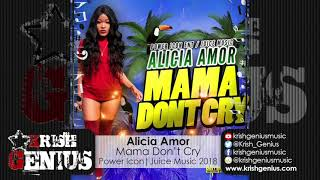 Alicia Amor - Mama Don't Cry [Clockwork Riddim] February 2018