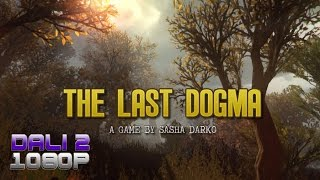 The Last Dogma PC Gameplay 60fps 1080p