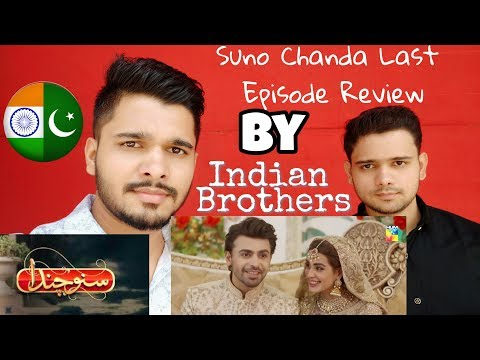 Suno Chanda Last Episode Reaction And Review By Indian Brothers.