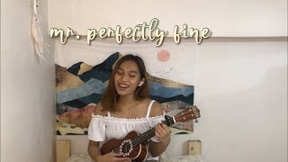Mr. perfectly fine - Taylor Swift (ukulele cover) / Taylor's version (from the vault)