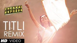 Titli (Remix) Full Song | Chennai Express | Shahrukh Khan, Deepika Padukone