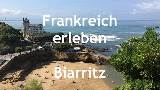 Frankreich: Biarritz (in HD)