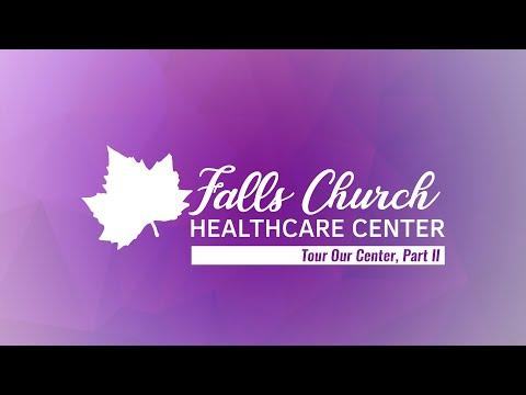 Falls Church Healthcare Center- Tour Part 2