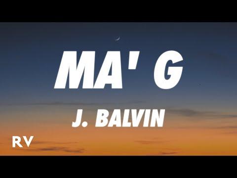 J. Balvin - Ma' G (Letra/Lyrics)