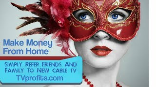 Make Money From Home - Simply Refer New Cable TV Service