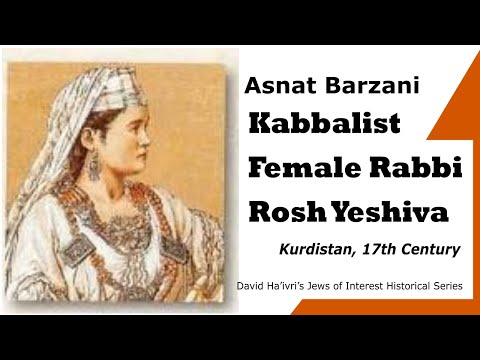 Asnat Barzani A Female Rabbi and Kabbalist in the 17th Century - Jews of Interest Historical Series from YouTube · Duration:  3 minutes 19 seconds