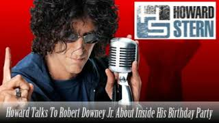 Stern Show Clip   Howard Talks To Robert Downey Jr  About Inside His Birthday Party