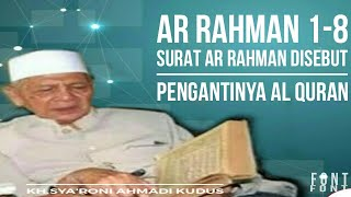 Video KH .SYA'RONI AHMADI TAFSIR AR RAHMAN 1-8 download MP3, 3GP, MP4, WEBM, AVI, FLV Juni 2018