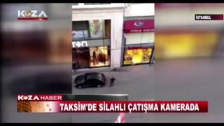 TAKSİMDE SİLAHLI ÇATIŞMA KAMERADA