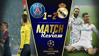 Real Madrid vs PSG 2-1 Champions League Match Review || Ill Discipline costs PSG -