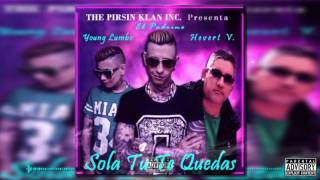 Sola Tu Te Quedas - Young Lumbe & El Padrino Ft Hevert V. [ Audio Oficial ]