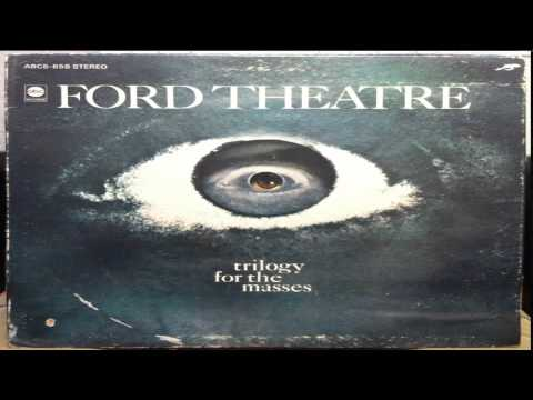 Ford Theatre - Trilogy For The Masses (1968)[Full Album]