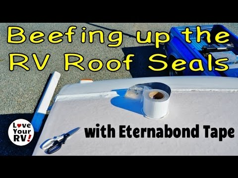 Beefing Up My RV Roof Seals and Seams with Eternabond - YouTube