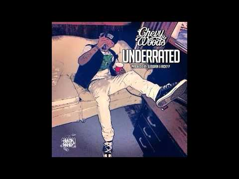 Chevy Woods   Underrated Prod  By Sledgren & Ricky P