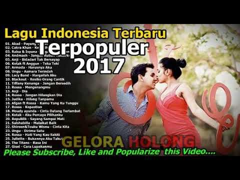 Lagu Indonesia Terbaru 2017 Terpopuler Lagu Pilihan Terbaik Indonesia 100% Enak Didengar