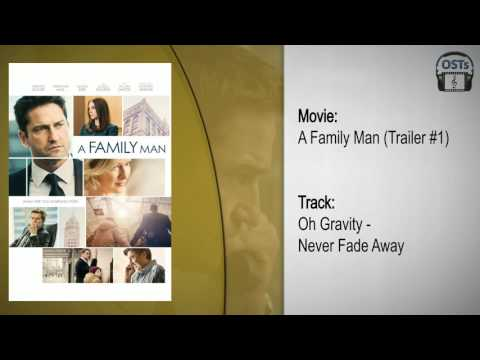 A Family Man   Soundtrack   Oh Gravity - Never Fade Away
