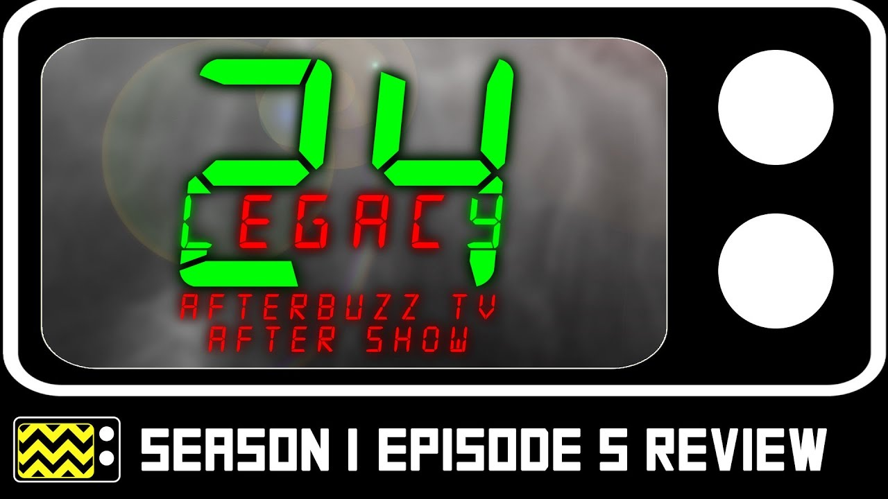 24 Legacy Season 1 Episode 5 Review After Show Afterbuzz Tv Youtube