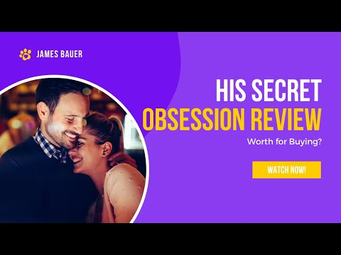 His Secret Obsession Review By James Bauer: Is Worth for Buying?