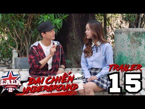 LA LA SCHOOL | TRAILER TẬP 15 | Season 2 : ĐẠI CHIẾN UNDERGROUND