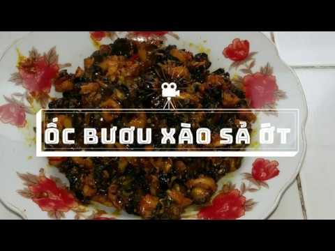Cách làm món ỐC BƯƠU XÀO SẢ ỚT ăn cùng với bánh mì hoặc cơm đều thơm ngon