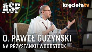Retransmisja spotkania z ASP - o. Paweł Gużyński #Woodstock2017