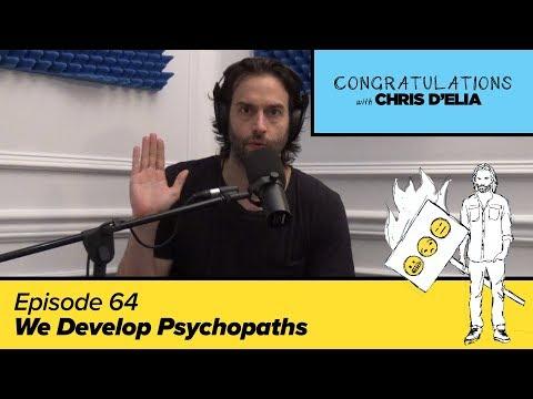 Congratulations Podcast w/ Chris D'Elia | EP64 - We Develop Psychopaths