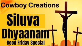 """Siluva Dhyaanam ††† Telugu Christian Medley†""""COWBOY CREATIONS"""""""