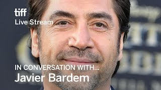 JAVIER BARDEM In Conversation With... | TIFF17