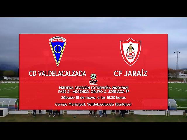 CD Valdelacalzada - CF Jaraíz (Primera División Extremeña 20/21 Fase 2 Ascenso)