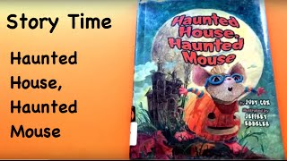 Story Time: Haunted House, Haunted Mouse