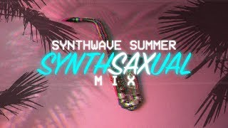 Synthsaxual - A Neon Nights Summer Synthwave Sax Mix