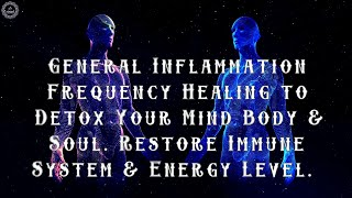 General Inflammation Frequency Healing ✔ Detox Your Mind Body & Soul ✔ Restore Immune System