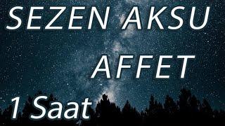 Sezen Aksu - Affet   1 Saat