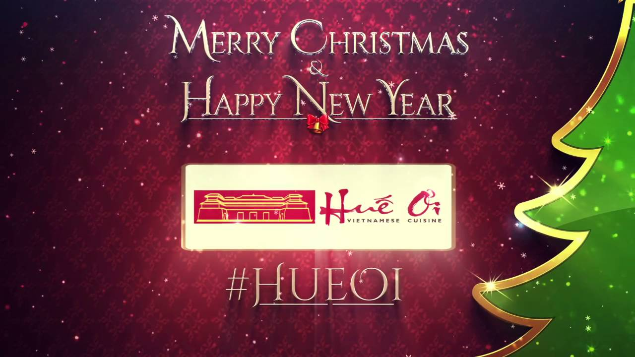 Merry Christmas & Happy New Year from HUE OI Vietnamese ...