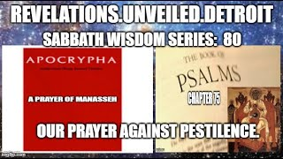 "Sabbath WISDOM Series: 80.  ""OUR"" Prayer AGAINST Pestilence."