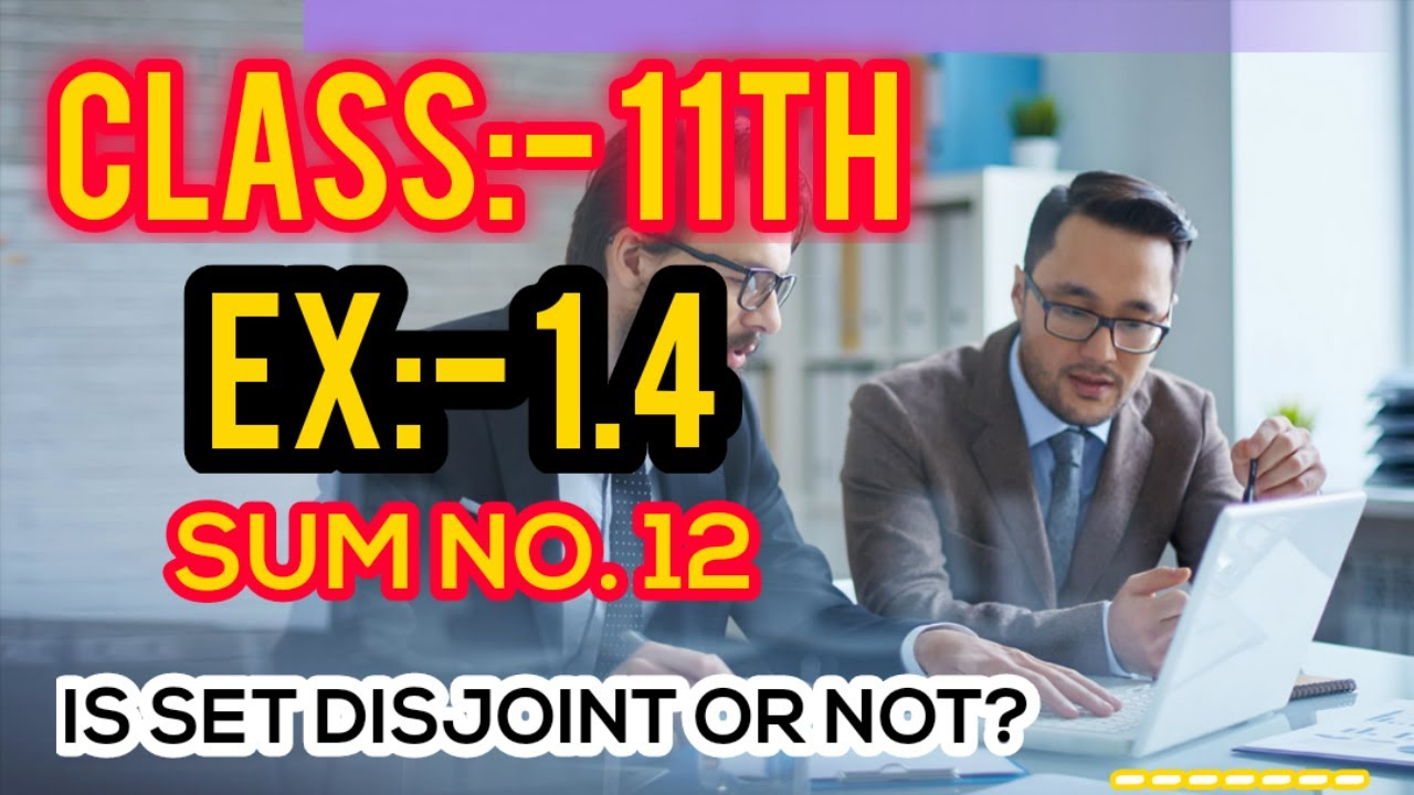 Class 11th Unit 1 Sets Exercise 1.4 Sum no 12 in hindi | NCERT | CBSE