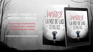 Booktrailer La voz de las cenizas, de Luis David Pérez.