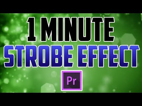 Premiere Pro CC : How to Do a Strobe Effect