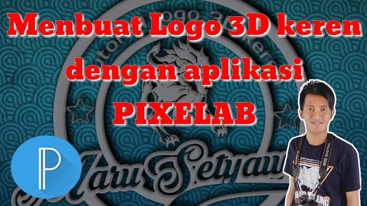 Membuat Logo 3d Keren Dengan Aplikasi Pixellab Android Youtube