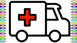 How to Draw Ambulance Coloring and Drawing Learn Colors for kids