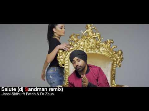 Salute (dj Sandman remix) - Jassi Sidhu ft Fateh & Dr. Zeus