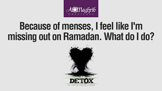 Missing Out on Ramadan Due to Menses | Waleed Basyouni | Detox Ramadan Fiqh