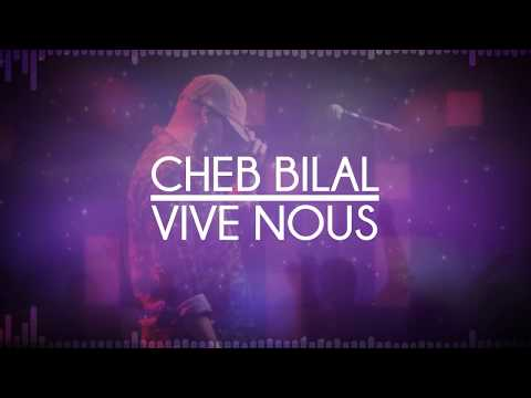 Cheb Bilal - Vive Nous  2015