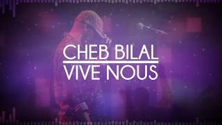 Video Cheb Bilal - Vive Nous  2015 download MP3, 3GP, MP4, WEBM, AVI, FLV Agustus 2017