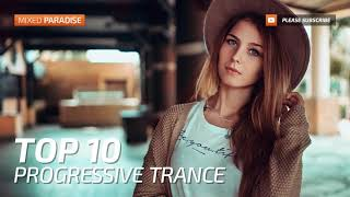 Paradise ♫ Progressive Trance Top 10 August 2017  New Trance Mix
