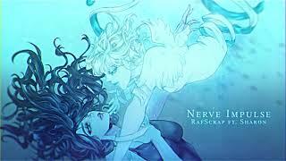 """Nerve Impulse/ナーヴ・インパルス"" ver. RafScrap ft. Sharon"