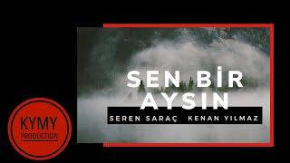 Sen Bir Aysin - Seren Sara   ft  Kenan Yilmaz Resimi