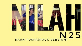 NILAH ft N25#DAUN PUSPA(Rock Version)