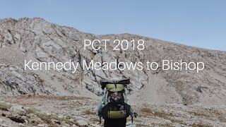 PCT 2018 [Ep. 9] - Kennedy Meadows to Bishop